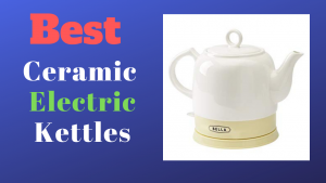 best ceramic electric kettles