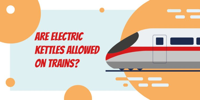 Are Electric Kettles Allowed on Trains?
